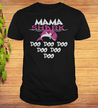 Load image into Gallery viewer, Mama Shark Doo Doo Doo T-shirt Gift for Mothers Day Birth Day
