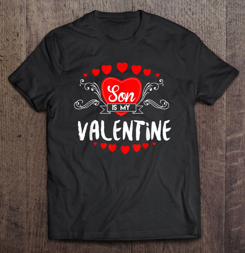 Mother Valentines Day Son Is My Valentine T-Shirt