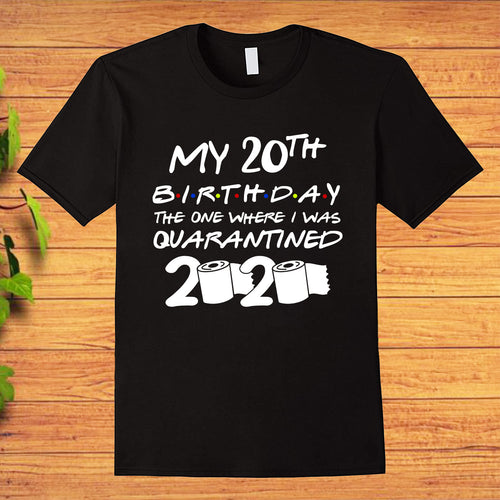 My 20th Birthday the One Where I was Quarantined 2020 Toilet Paper T-shirt
