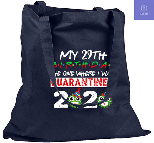 My 29th Birthday 2020 The One Where I Was Quarantined Covid-19 Print Tote Bag