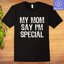 Load image into Gallery viewer, My Mom Says Im Special T-Shirt