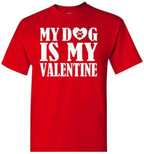 Load image into Gallery viewer, Pandora Tees Matching Dog and Owner Outfit -My Dog is My Valentine