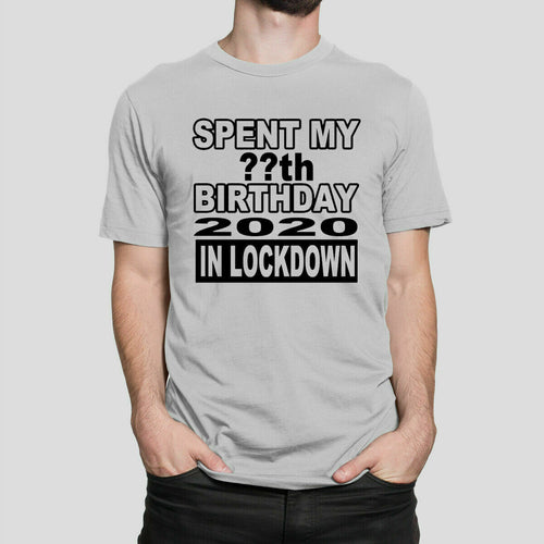 Personalised Birthday in Quarantine T-shirt Lock down 20th 30th 40th 50th Any Text