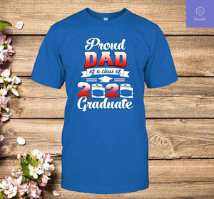 Proud Dad of A Class of 2020 Graduate T-shirt