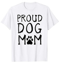 Load image into Gallery viewer, Proud Dog Mom Paw T- Shirt
