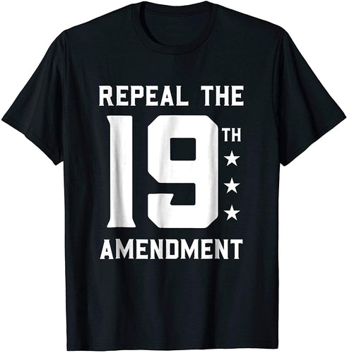 Repeal the 19th Amendment Political T Shirt for Men Women Youth