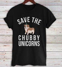 Load image into Gallery viewer, Save the Chubby Unicorns T-shirt, English Bulldog Shirt, Dog Lovers Unisex T-shirt, Funny Dog Quote Tee Shirts, Bulldog Gifts