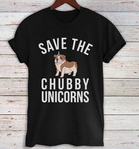 Save the Chubby Unicorns T-shirt, English Bulldog Shirt, Dog Lovers Unisex T-shirt, Funny Dog Quote Tee Shirts, Bulldog Gifts