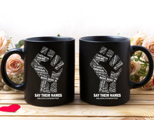 Load image into Gallery viewer, Say Their Names Black Lives Matter Coffee Mug