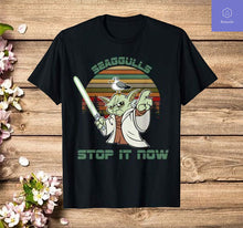 Load image into Gallery viewer, Seagulls bird lover stop it now funny seagulls T-shirt