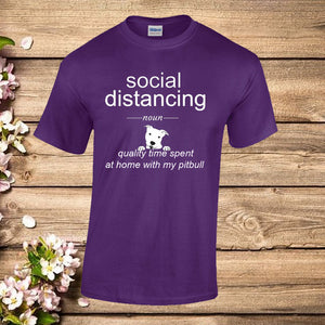 Social Distancing - Quality Time at Home Spent with my Pit Bull Dog T Shirt