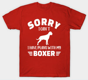 Sorry I can't, I have plans with my Boxer T-Shirt, Dog Lover Gift