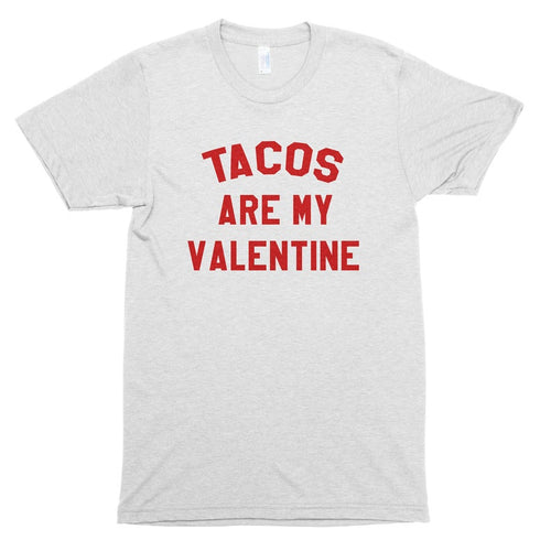Tacos are my Valentine T-Shirt, Funny Valentine Shirts, Anti Valentine's Day Tee