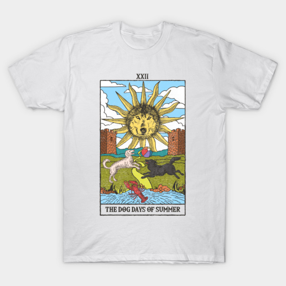 The Dog Days of Summer T Shirt