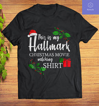 Load image into Gallery viewer, This Is My Hallmark Christmas Movies Watching T-Shirt