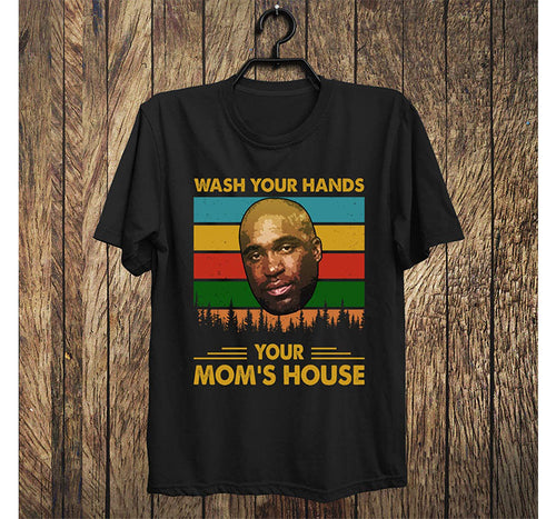 Segura Comedy Wash Your Hands Your Mom's House T Shirt