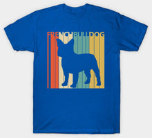Load image into Gallery viewer, French Bulldog Gift T-Shirt
