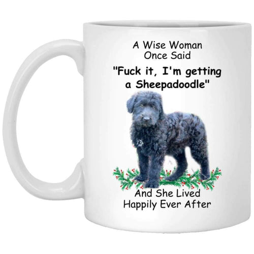 Sheepadoodle Dog Mom A Wise Woman Once Said Coffee Mug