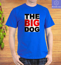 Load image into Gallery viewer, The Big Dog T-Shirt, Top Gifts for Dog Lovers, Animal Shirts, Pet Shirts