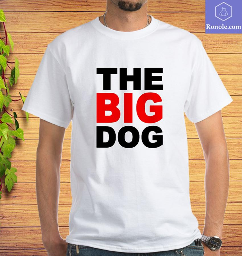 The Big Dog T-Shirt, Top Gifts for Dog Lovers, Animal Shirts, Pet Shirts