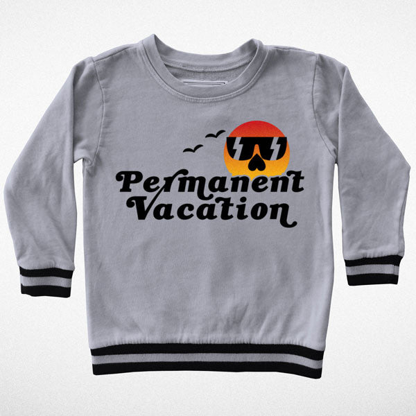 Permanent Vacation Sweatshirt