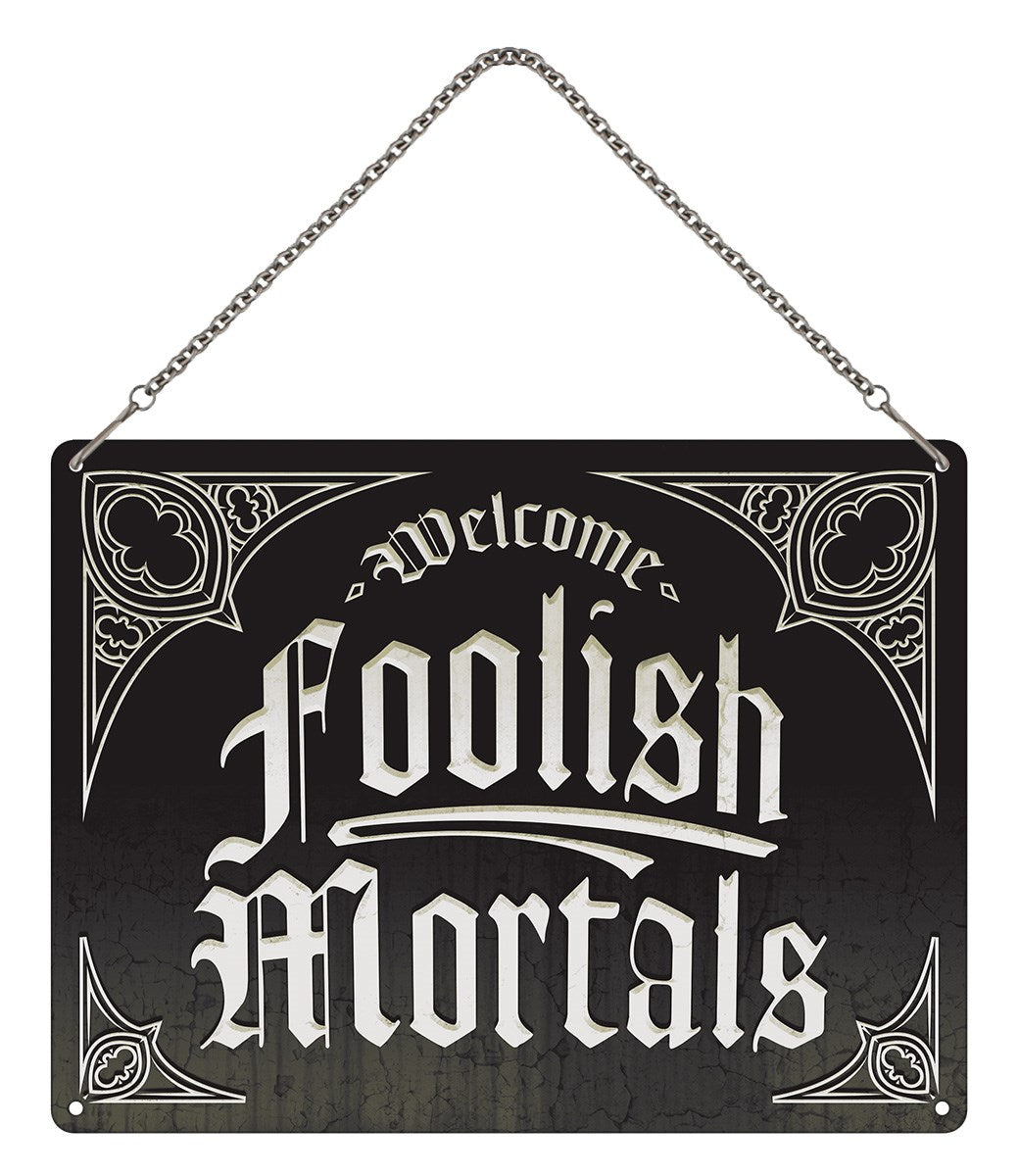 Welcome Foolish Mortals Mini Hanging Tin Sign - Kate's Clothing