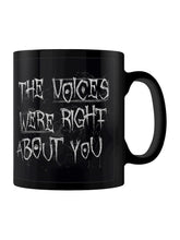 Load image into Gallery viewer, The Voices Were Right About You Mug - Kate's Clothing