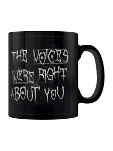 The Voices Were Right About You Mug - Kate's Clothing