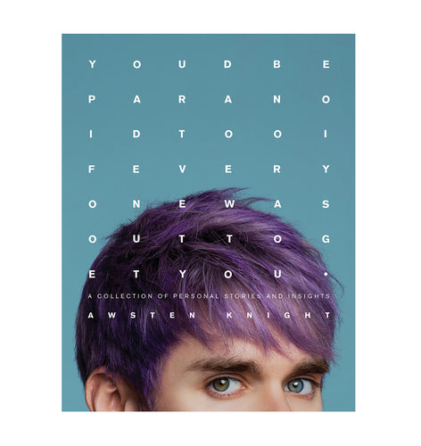 You'd Be Paranoid Too (If Everyone Was Out to Get You) by Awsten Knight - eBook Version