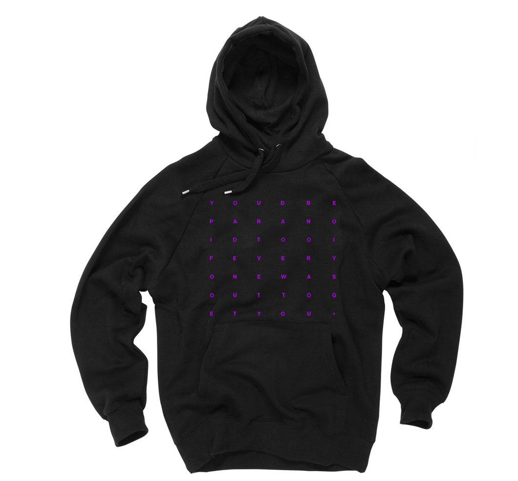 You'd Be Paranoid Too - Hoodie - Black **ITEM BACKORDERED**