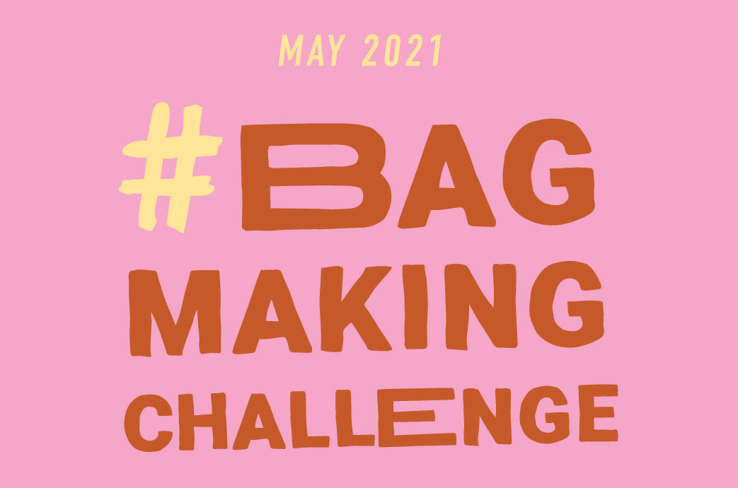 May Bag Making Challenge