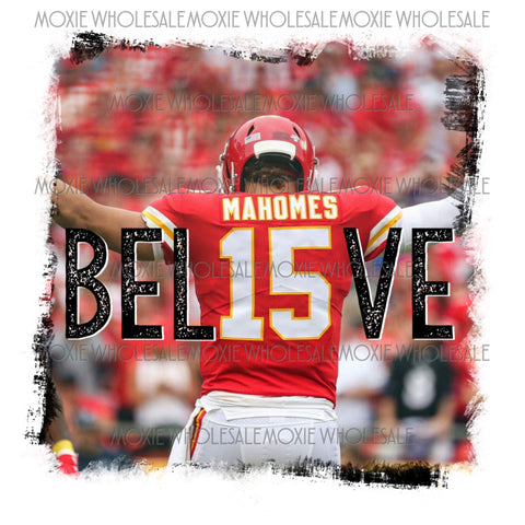 Believe - Chiefs -  Mahomes