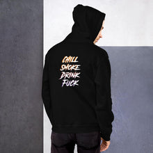Load image into Gallery viewer, Chill, Smoke, Drink, Fuck Hoodie - WorstNights Brand™ - WorstNights