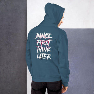 Dance First think Later Hoodie - WorstNights Brand™ - WorstNights