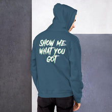 Load image into Gallery viewer, Show Me What You Got Hoodie - WorstNights Brand™ - WorstNights