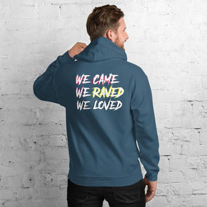 We Came, We Raved, We Loved Hoodie - WorstNights Brand™ - WorstNights