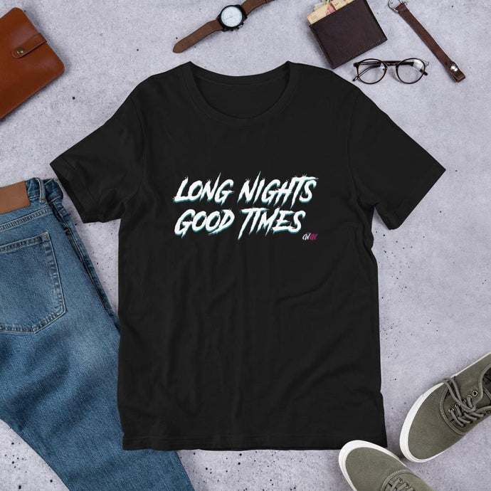 Long Nights, Good Times T-Shirt - WorstNights Brand™ - WorstNights