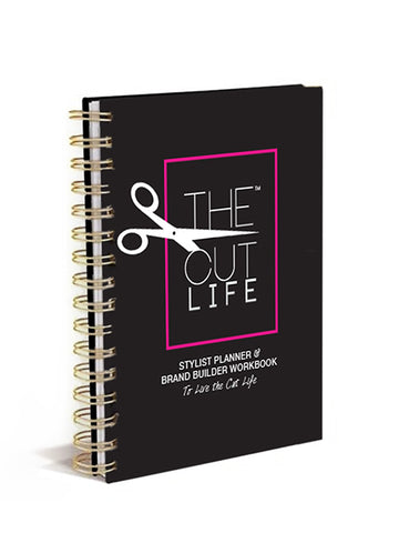 The Cut Life Stylist Planner & Brand Builder Workbook