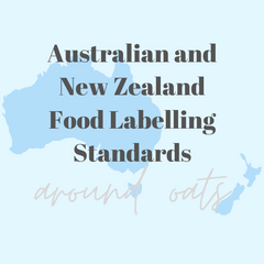Australian and New Zealand Food Labelling Standards around Oats