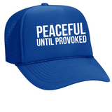 Peaceful Until Trucker Hat