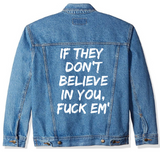 Believe In Yourself Denim