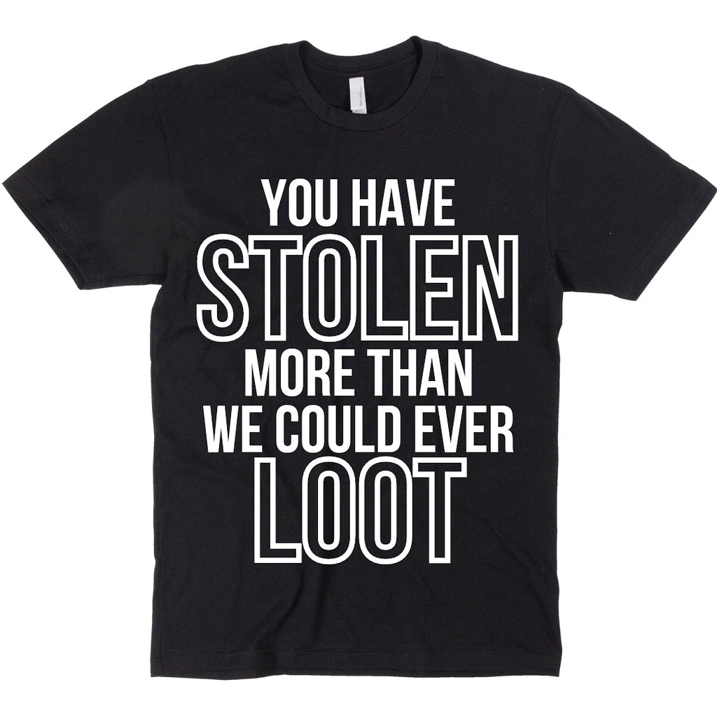 Stolen More Than We Can Loot