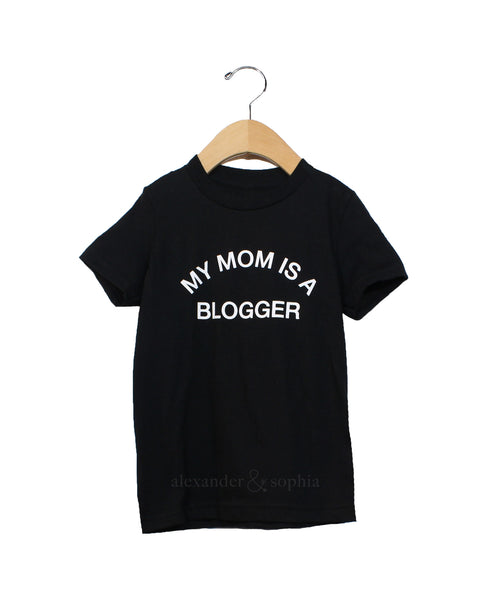 My Mom Is A Blogger Tee