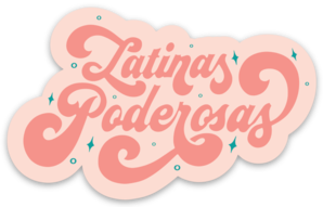 LATINAS PODEROSAS STICKER