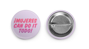 MUJERES CAN DO IT BUTTON