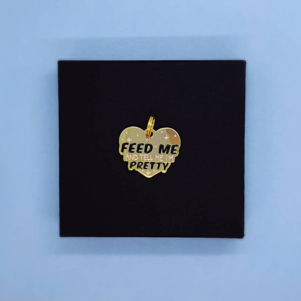 feed me & tell me i'm pretty pet charm - Funky Cat Emporium