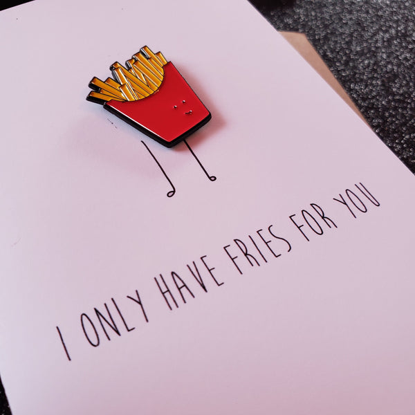 only have fries for you enamel pin & card - Funky Cat Emporium