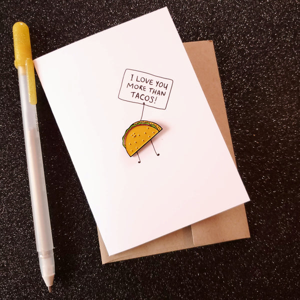 love you more than taco enamel pin & card - Funky Cat Emporium