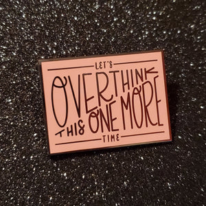 let's overthink this enamel pin - Funky Cat Emporium