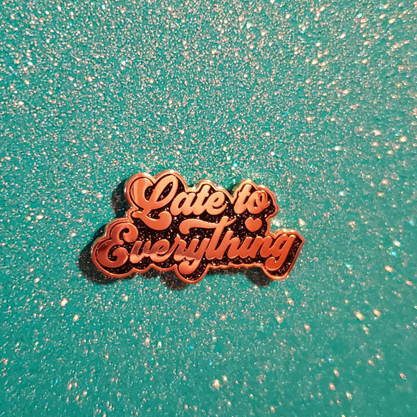 late to everything enamel pin - Funky Cat Emporium